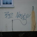 Graffiti reads: Be nasty